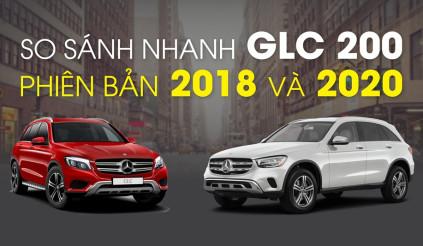 So sánh nhanh GLC 200, phiên bản 2018 và 2020