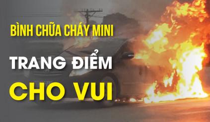 Bình chữa cháy mini: trang điểm cho vui chứ chả cứu được xe