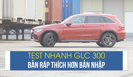 Test nhanh GLC 300 2020 bản ráp thích hơn bản nhập
