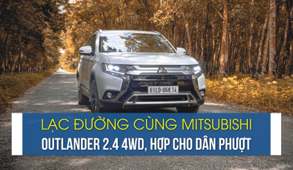 Lạc đường cùng Mitsubishi Outlander 2.4 4WD, hợp cho dân phượt