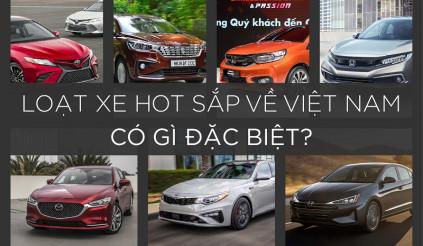 Loạt xe hot sắp về Việt Nam có gì đặc biệt?