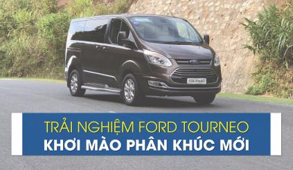 Trải nghiệm Ford Tourneo: Khơi mào phân khúc mới