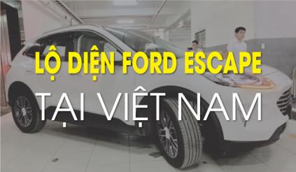 Lộ diện những hình ảnh Ford Escape mới tại Việt Nam